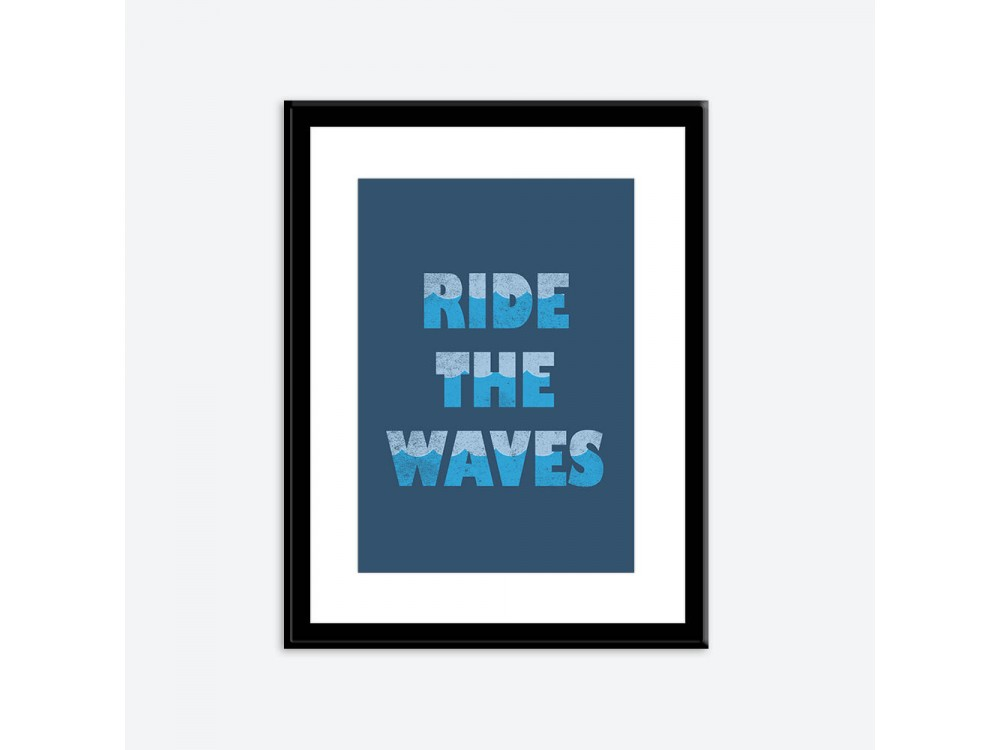 Ride The Waves Poster Print