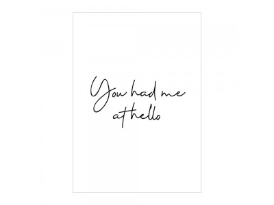 You Had Me At Hello Poster Print